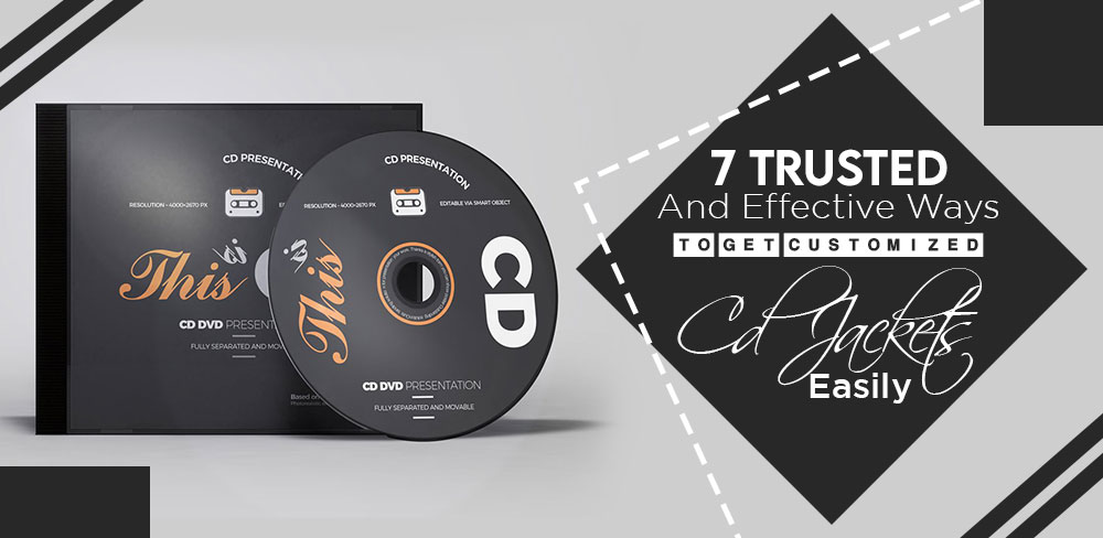 7 Trusted And Effective Ways To Get Customized Cd Jackets Easily