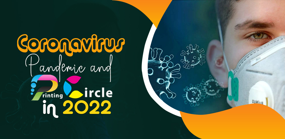 Coronavirus Pandemic and Printing Circle
