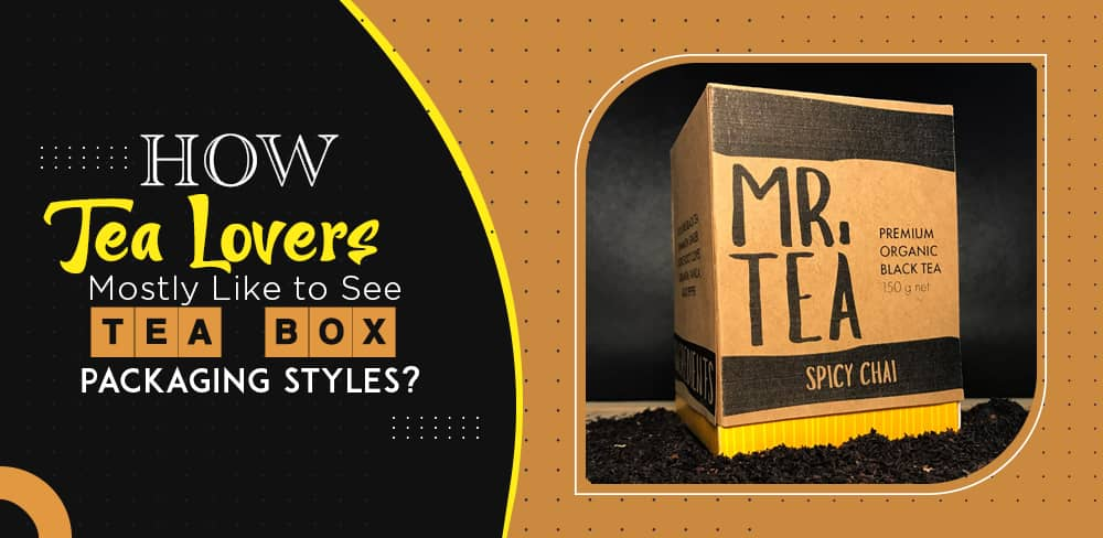 how-tea-lovers-mostly-like-to-see-tea-box-packaging-styles