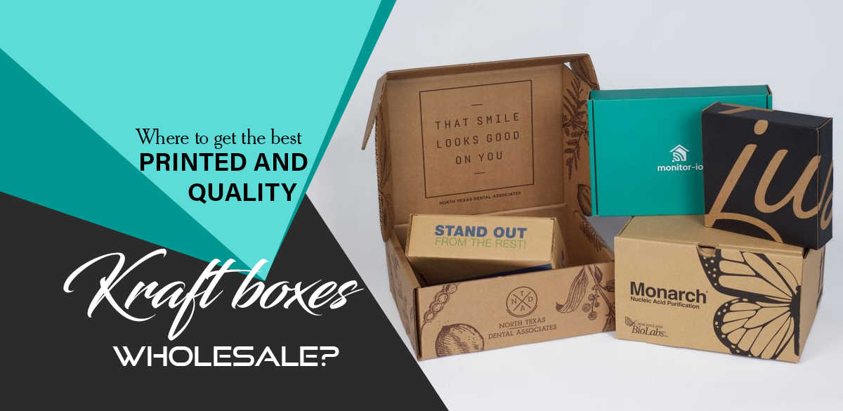 where-to-get-the-best-printed-and-quality-kraft-boxes-wholesale